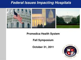 Federal Issues Impacting Hospitals