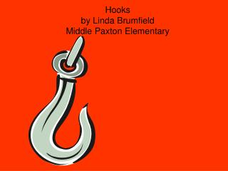 Hooks by Linda Brumfield Middle Paxton Elementary