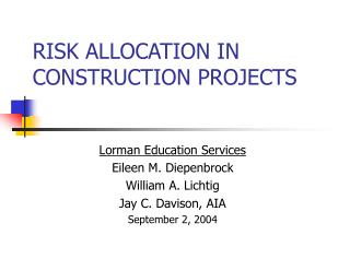 RISK ALLOCATION IN CONSTRUCTION PROJECTS