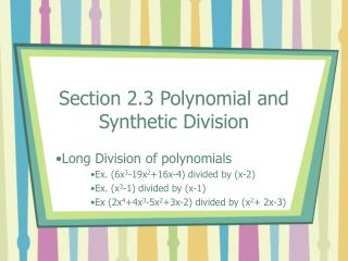 Section 2.3 Polynomial and Synthetic Division