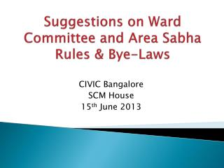 Suggestions on Ward Committee and Area  Sabha  Rules & Bye-Laws