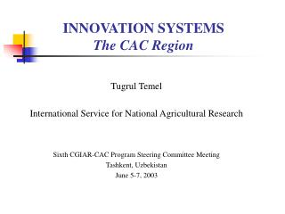 INNOVATION SYSTEMS The CAC Region