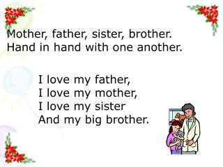 Mother, father, sister, brother. Hand in hand with one another.