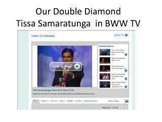 Our Double Diamond  Tissa Samaratunga   in BWW TV