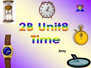 2B Unit8  Time