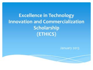 Excellence in Technology Innovation and Commercialization  Scholarship (ETHICS )