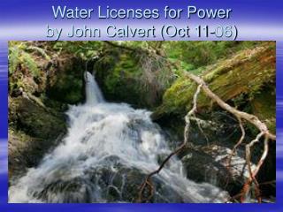 Water Licenses for Power by John Calvert (Oct 11-06)