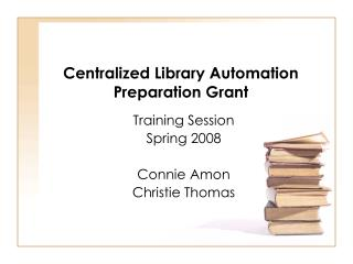 Centralized Library Automation Preparation Grant