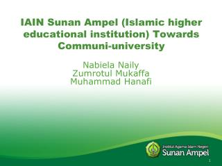 IAIN Sunan Ampel (Islamic higher educational institution) Towards Communi-university