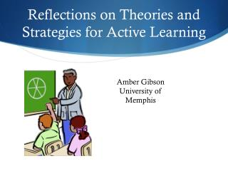 Reflections on Theories and Strategies for Active Learning