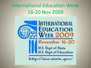 International Education Week 16-20 Nov 2009