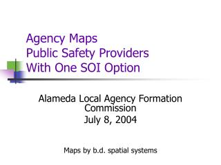 Agency Maps Public Safety Providers With One SOI Option