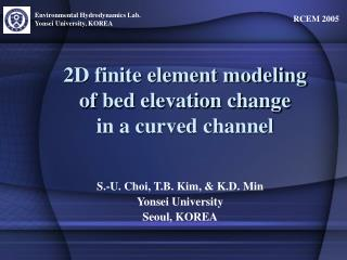 2D finite element modeling  of bed elevation change  in a curved channel