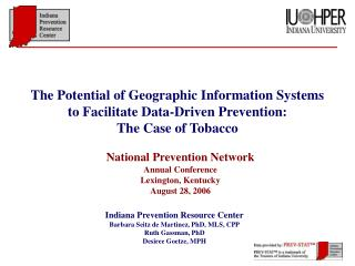 Indiana Prevention Resource Center Barbara Seitz de Martinez, PhD, MLS, CPP Ruth Gassman, PhD