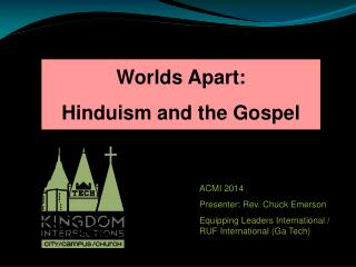 Worlds Apart:  Hinduism and the Gospel