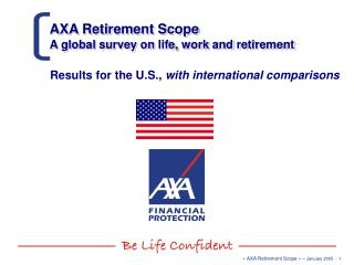 AXA Retirement Scope  A global survey on life, work and retirement