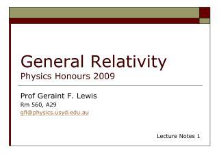 General Relativity Physics Honours 2009