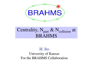 Centrality, N part  & N collision  at BRAHMS