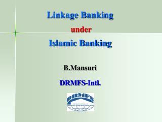 Linkage Banking under Islamic Banking