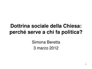 Dottrina sociale della Chiesa: perché serve a chi fa politica?