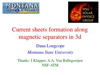 Current sheets formation along magnetic separators in 3d