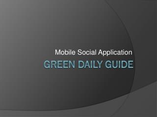 Green daily guide