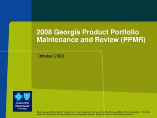 2008 Georgia Product Portfolio Maintenance and Review PPMR