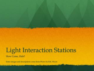 Light Interaction Stations