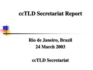 ccTLD Secretariat Report