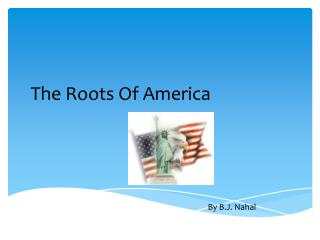 The Roots Of America