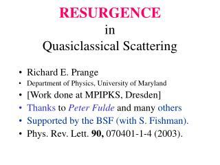 RESURGENCE in Quasiclassical Scattering