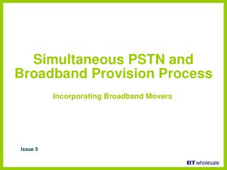 Simultaneous PSTN and Broadband Provision Process