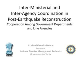 N.  Vinod  Chandra  Menon Member National Disaster Management Authority Government of India