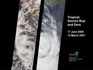 Tropical Storms Bud and Dera 17 June 2000 12 March 2001