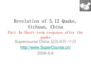 Revelation of 5.12 Quake, Sichuan, China Part 4a Short-term response after the quake