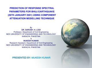 By DR. SAROSH .H. LODI Professor, Department of Civil Engineering