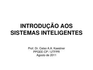 INTRODUÇÃO AOS SISTEMAS INTELIGENTES