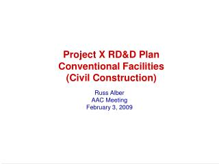 Project X RD&D Plan Conventional Facilities (Civil Construction)