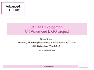 OSEM Development  UK Advanced LIGO project