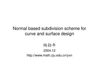 Normal based subdivision scheme for curve and surface design