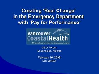 Creating 'Real Change'   in the Emergency Department  with 'Pay for Performance'