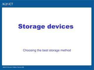 Choosing the best storage method