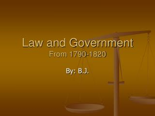 Law and Government  From 1790-1820