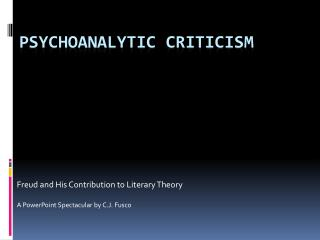 PSYCHOANALYTIC CRITICISM