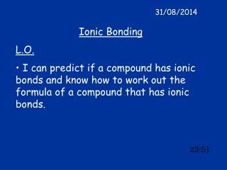 Ionic Bonding L.O.