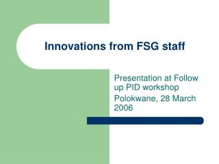 Innovations from FSG staff