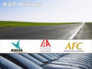 KAR Holdings, Inc. Analyst Day December 12, 2008
