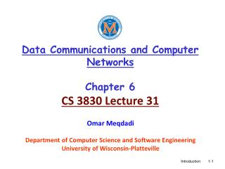Data Communications and Computer Networks Chapter 6 CS 3830 Lecture 31