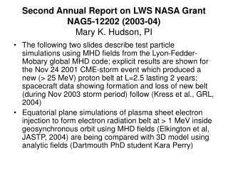 Second Annual Report on LWS NASA Grant NAG5-12202 (2003-04) Mary K. Hudson, PI