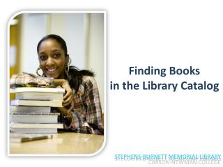 Finding Books  in the Library Catalog